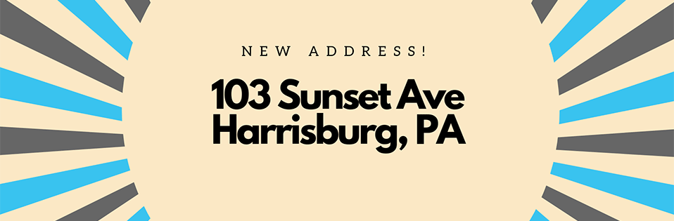 We've Moved to 103 Sunset Avenue in Harrisburg, PA